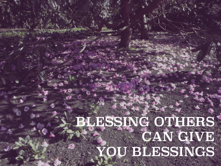 Blessing others can give you blessings